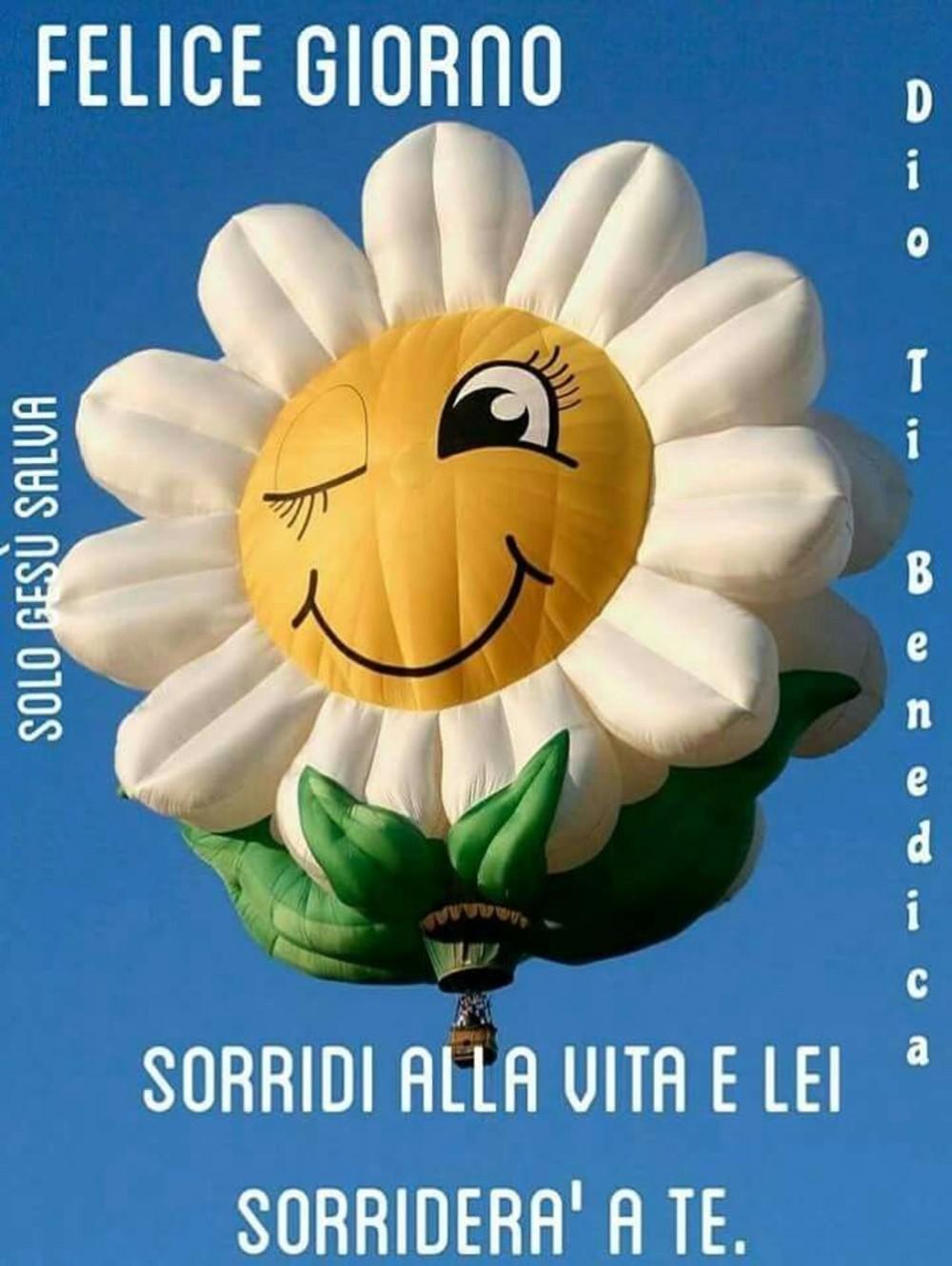 Felice Giorno sorridi alla vita