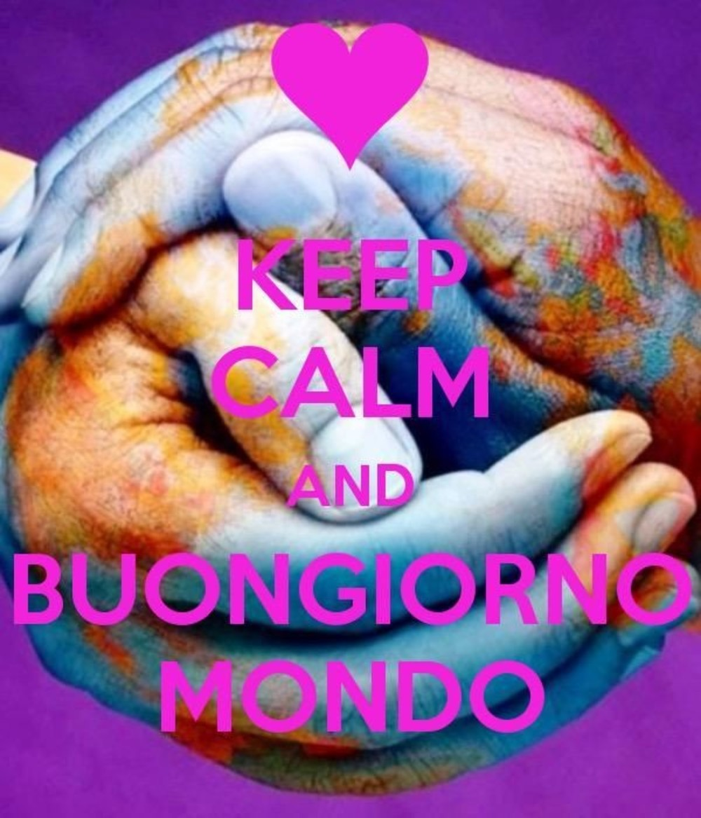 Keep Calm and Buongiorno mondo